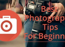 8 Best Photography Tips for Beginners – Ultimate List Of Tips